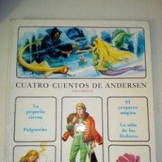 Libros de segunda mano: CUATRO CUENTOS DE ANDERSEN V. II EDITORIAL TIMUN MAS 1973. Lote 138306262