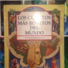 Libros de segunda mano: LOS CUENTOS MAS BONITOS DEL MUNDO - MICHAEL FIODOROV (ILUSTRACIONES). Lote 138602282