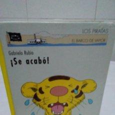 Libros de segunda mano: 116-SE ACABO!!! GABRIELA RUBIO, LOS PIRATAS, BARCO DE VAPOR, 2001. Lote 138753822