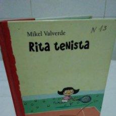 Libros de segunda mano: 114-RITA TENISTA, MIKEL VALVERDE, 2007. Lote 138753914