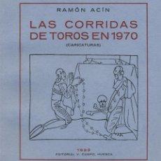 Libros de segunda mano: LAS CORRIDAS DE TOROS EN 1970. ESTUDIOS PARA UNA PELÍCULA CÓMICA (FACSÍMIL) - ACÍN, RAMÓN. Lote 131765210