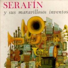 Libros de segunda mano: PHILIPPE FIX : SERAFIN Y SUS MARAVILLOSOS INVENTOS (ARGOS, 1968). Lote 139099334