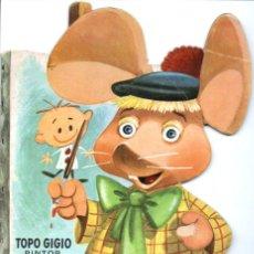 Libros de segunda mano: TOPO GIGIO PINTOR (TROQUELADO EDIGRAF, 1965). Lote 139790334