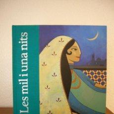 Libros de segunda mano: LES MIL I UNA NITS (LA GALERA, 2010) WAFA TARNOWSKA & CAROLE HENAFF. PERFECTE ESTAT. MOLT RAR.. Lote 139820630