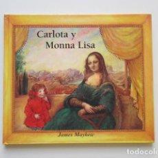 Libros de segunda mano: CARLOTA Y MONNA LISA, JAMES MAYHEW, EDITORIAL SERRES, 1998. Lote 140226006