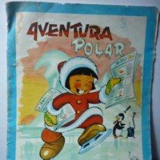 Libros de segunda mano: AVENTURA POLAR. EDITORIAL CANTABRICA. 1967. Lote 140635062
