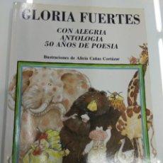 Libros de segunda mano: GLORIA FUERTES CON ALEGRIA ANTOLOGIA 50 AÑOS DE POESIA ED. ESCUELA ESPAÑOLA 1991 PRIMERA EDICION. Lote 140864258