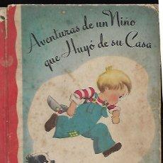 Libros de segunda mano: CUENTO * AVENTURAS DE UN NIÑO QUE HUYÓ DE SU CASA * ILUSTRACIONES EMMO (1946). Lote 141613794
