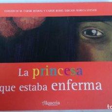 Libros de segunda mano: LA PRINCESA QUE ESTABA ENFERMA-ALQUERIA EDITORIAL-LIBRO NUEVO. Lote 141959362