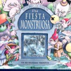 Libros de segunda mano: HISTORIAS DE TERROR : UNA FIESTA MONSTRUOSA - CON SEIS HOLOGRAMAS TERRORÍFICOS (PARRAMÓN, 1996). Lote 142255798