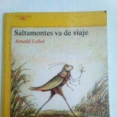 Libros de segunda mano: SALTAMONTES VA DE VIAJE / ARNOLD LOBEL - ALFAGUARA (ENVÍO 2,40€). Lote 142419958