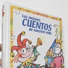 Libros de segunda mano: LOS MEJORES CUENTOS DE NUESTRA VIDA. Lote 142567662