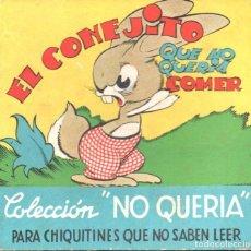 Libros de segunda mano: COLECCION NO QUERÍA Nº 1 : EL CONEJITO QUE NO QUERÍA COMER. Lote 142583842