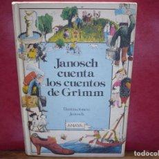 Libros de segunda mano: JANOSCH CUENTA LOS CUENTOS DE GRIMM. LAURÍN, ANAYA 1986.. Lote 142656730