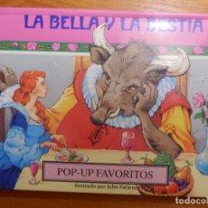 Libros de segunda mano: LIBRO - INFANTIL - DESPLEGABLE - POP-UP FAVORITOS - LA BELLA Y LA BESTIA - ILUSTRA JOHN PATIENCE. Lote 142834706