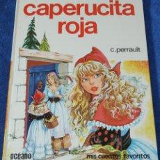 Libros de segunda mano: CAPERUCITA ROJA - MIS CUENTOS FAVORITOS - OCEANO (1981). Lote 143004858