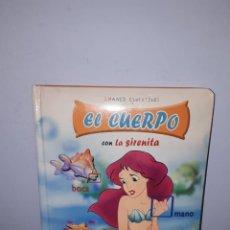 Libros de segunda mano: LA SIRENITA: EL CUERPO. Lote 143153016