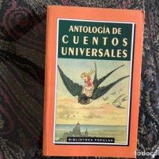 Libros de segunda mano: ANTOLOGÍA DE CUENTOS UNIVERSALES . BUEN ESTADO. Lote 143945657