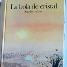 Libros de segunda mano: CUENTO LA BOLA DE CRISTAL ARCADIO LOBATO. Lote 143997101
