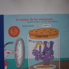 Libros de segunda mano: LA TROMPA DE LAS MARIPOSAS DANIEL CANALES EXPERIMENTOS CON LA NATURALEZA IMAGINARIUM 2003. Lote 144227342