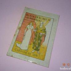 Libros de segunda mano: ANTIGUO *ALICIA EN EL PAIS DE LAS MARAVILLA* DE CUENTOS DE JOB SERIE A Nº 34 DE INDUSTRIAS FARO VIGO. Lote 153142969