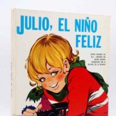 Libros de segunda mano: CUENTOS CLÁSICOS. JULIO, EL NIÑO FELIZ (NURIA LÓPEZ RIBALTA / MARÍA PASCUAL) TORAY, 1969. TAPA DURA. Lote 152456790