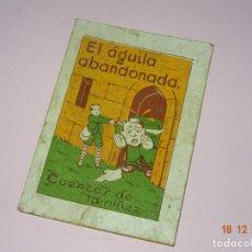 Libros de segunda mano: ANTIGUO *EL AGUILA ABANDONADA* DE CUENTOS DE LA NIÑEZ SERIE A Nº 40 DE EDITORIAL CARTEL DE VIGO. Lote 144406862