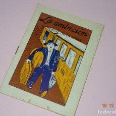 Libros de segunda mano: ANTIGUO * LA AMBICION * DE CUENTOS DE LA NIÑEZ SERIE A Nº 28 DE EDITORIAL CARTEL DE VIGO. Lote 144407326