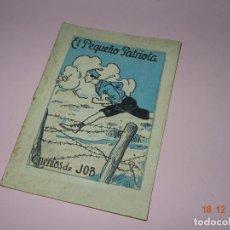 Libros de segunda mano: ANTIGUO * EL PEQUEÑO PATRIOTA * DE CUENTOS DE JOB SERIE A Nº 16 DE INDUSTRIAS FARO VIGO. Lote 144409326