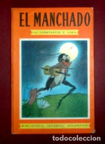 VIGIL, CONSTANCIO C: EL MANCHADO. 1944. ILUSTRACIONES DE FEDERICO RIBAS. BIBLIOTECA INFANTIL (Libros de Segunda Mano - Literatura Infantil y Juvenil - Cuentos)