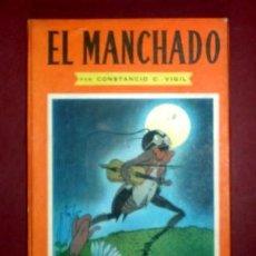 Libros de segunda mano: VIGIL, CONSTANCIO C: EL MANCHADO. 1944. ILUSTRACIONES DE FEDERICO RIBAS. BIBLIOTECA INFANTIL . Lote 144959706
