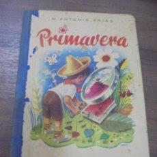 Libros de segunda mano: PRIMAVERA. AMNUEL ANTONIO ARIAS. 7ª EDICION. 3ª PARTE DE LA CARTILLA AMIGUITOS. 1951.. Lote 145581910