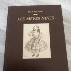 Libros de segunda mano: LES MEVES NINES, DE LOLA ANGLADA (1983) - TAPA DURA. Lote 145715682