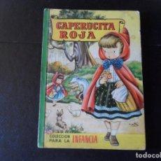 Libros de segunda mano: CAPERUCITA ROJA EDITORIAL BRUGUERA COLECCION PARA LA INFANCIA, 1957 TAPA DURA . Lote 145822610