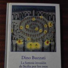 Libros de segunda mano: LA FAMOSA INVASIÓN DE SICILIA POR LOS OSOS - BUZZATI, DINO. Lote 146262493