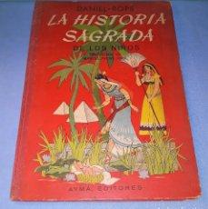 Libros de segunda mano: LA HISTORIA SAGRADA DE LOS NIÑOS DANIEL ROPS AYMA EDITORES 1952 GRAN FORMATO 1ª EDICION VER DESCRIP. Lote 146396478