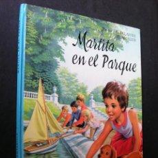 Libros de segunda mano: MARTITA EN EL PARQUE - COLECCIÓN CAMPANILLA EDITORIAL JUVENTUD PRIMERA 1ª EDICIÓN 1968. Lote 146420682
