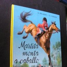 Libros de segunda mano: MARTITA MONTA A CABALLO - COLECCIÓN CAMPANILLA EDITORIAL JUVENTUD PRIMERA 1ª EDICIÓN 1969. Lote 146421502