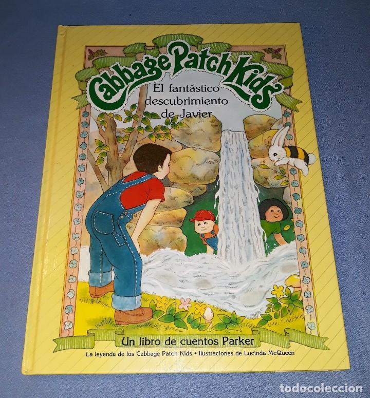 CABBAGE PATCH KIDS EL FANTASTICO DESCUBRIMIENTO DE JAVIER ORIGINAL PARKER AÑO 84 EN MUY BUEN ESTADO (Libros de Segunda Mano - Literatura Infantil y Juvenil - Cuentos)