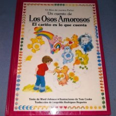 Libros de segunda mano: LOS OSOS AMOROSOS EL CARIÑO ES LO QUE CUENTA DE PARKER BOOKS ORIGINAL AÑO 1984 EN MUY BUEN ESTADO. Lote 146486098