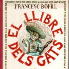 Libros de segunda mano: FRANCESC BOFILL : EL LLIBRE DELS GATS (DEL SOL I DE LA LLUNA, 1984). Lote 146935354