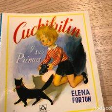 Libros de segunda mano: ELENA FORTUN. CUCHIFRITIN Y SUS PRIMOS. AGUILAR. 1981.. Lote 147310346
