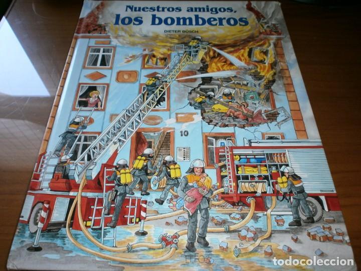 NUESTROS AMIGOS, LOS BOMBEROS - DIETER BÜSCH - ELFOS EDICIONES, S.L., 1999. (Libros de Segunda Mano - Literatura Infantil y Juvenil - Cuentos)