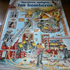 Libros de segunda mano: NUESTROS AMIGOS, LOS BOMBEROS - DIETER BÜSCH - ELFOS EDICIONES, S.L., 1999.. Lote 147580606