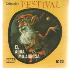 Libros de segunda mano: COLECCIÓN FESTIVAL. Nº 20. EL AGUA MILAGROSA. BOGA. (P/D7). Lote 147724574