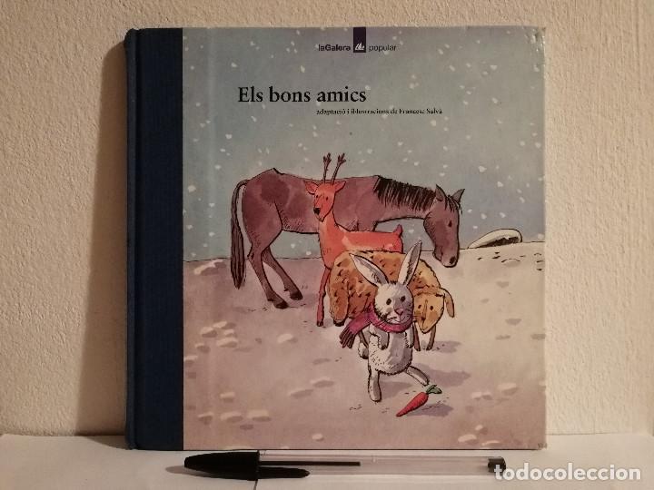LIBRO - ELS BONS AMICS - INFANTIL - ED. LA GALERA - EN CATALAN (Libros de Segunda Mano - Literatura Infantil y Juvenil - Cuentos)