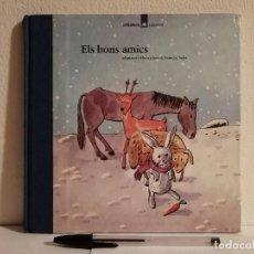 Libros de segunda mano: LIBRO - ELS BONS AMICS - INFANTIL - ED. LA GALERA - EN CATALAN. Lote 147791306