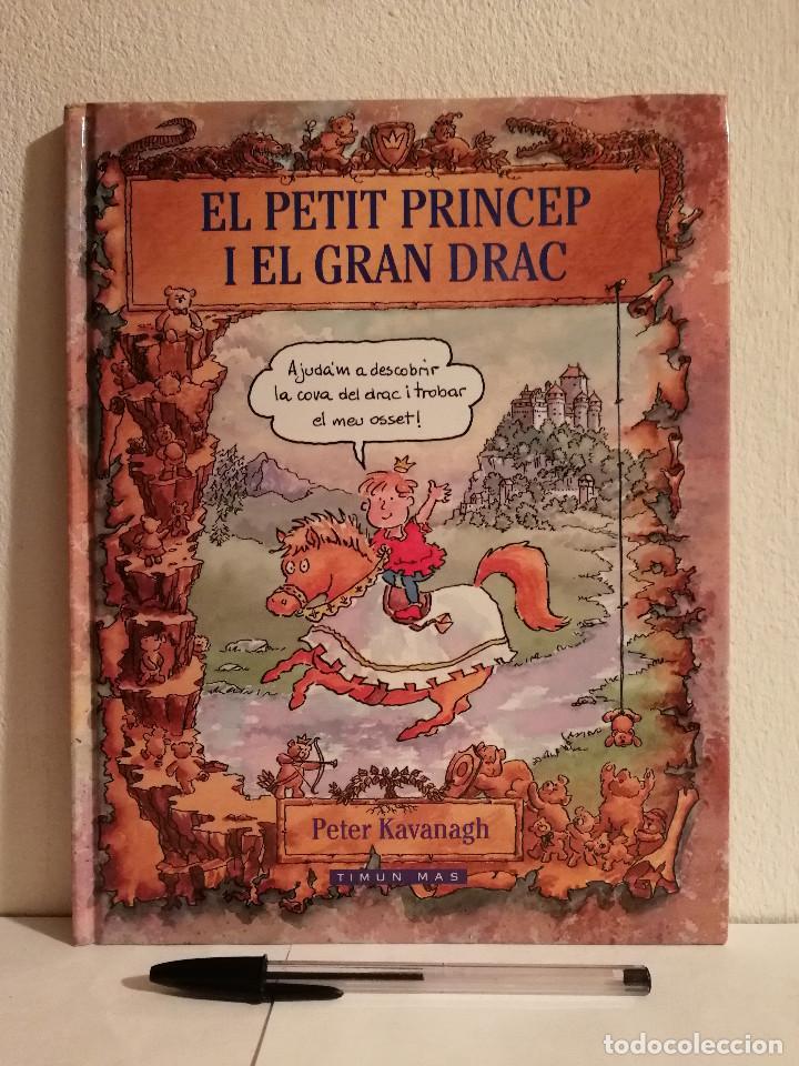 LIBRO - EL PETIT PRINCEP I EL GRAN DRAC - INFANTIL - 1995 - EN CATALAN (Libros de Segunda Mano - Literatura Infantil y Juvenil - Cuentos)