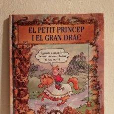 Libros de segunda mano: LIBRO - EL PETIT PRINCEP I EL GRAN DRAC - INFANTIL - 1995 - EN CATALAN. Lote 147791458