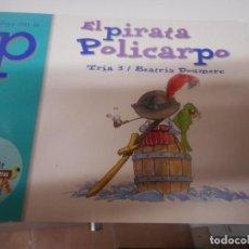 Libros de segunda mano: EL PIRATA POLICARPO , JUEGA CON LA P -COLECCION EL ZOO DE LAS LETRAS 2004. Lote 148090566